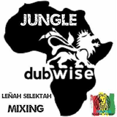 JUNGLE & DUBWISE MIXING by Leñah Selektah