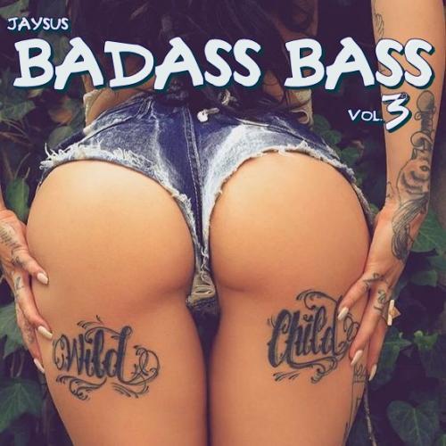BADASS BASS Vol. 3 - BE A BADASS WITH A GOOD ASS