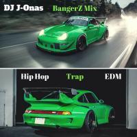 BangerZ-HipHopTrapEDM-MIX