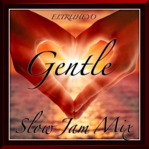 Gentle - Slow Jam Mix