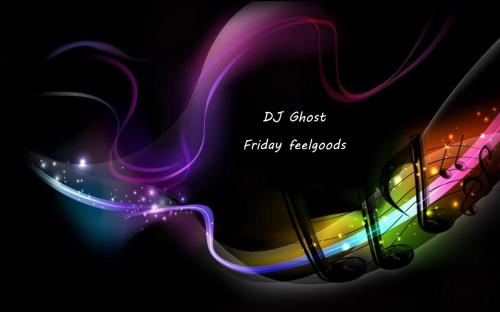 DJ Ghost - Friday Feelgoods