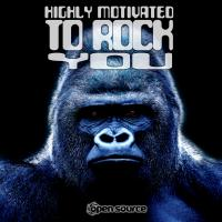 Highly Motivated To Rock You (Album Teaser)