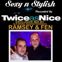 TwiceasNice Presents Sexy and Stylish Mix Presented By Ramsey & Fen