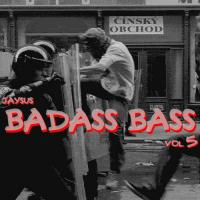 BADASS BASS Vol. 5 - MAD BAD AND DANGEROUS!!!!!