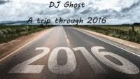 DJ Ghost - a trip through 2016