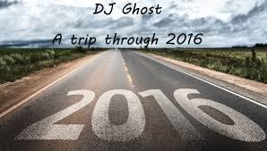 DJ Ghost - a trip through 2016