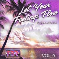 LET YOUR FEELINGS FLOW #09 FBR RADIO SHOW