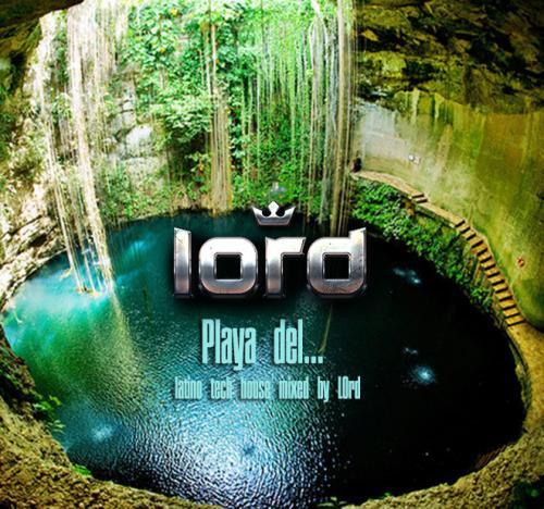 LOrd Playa del...(Latino Tech House)