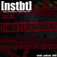 [nstbt_podcast_008] - Tiago TechnoHead