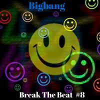 Bigbang - Break The Beat #8 (05-01-2017)