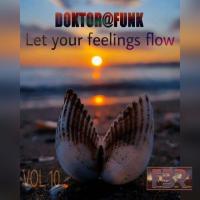 LET YOUR FEELINGS FLOW #10 FBR RADIO SHOW