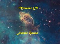 Moment Of Future House