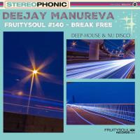 Dj Manureva - Fruitysoul 140 - Break Free