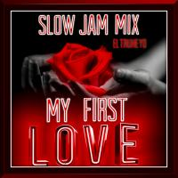 My First Love - Slow Jam Mix