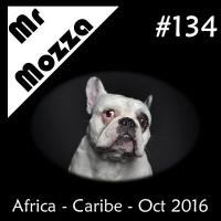 DJ Mr Mozza #134 - Africa y Caribe