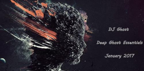 DJ Ghost - Deep Ghost Essentials January '17