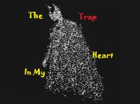 The Trap In My Heart
