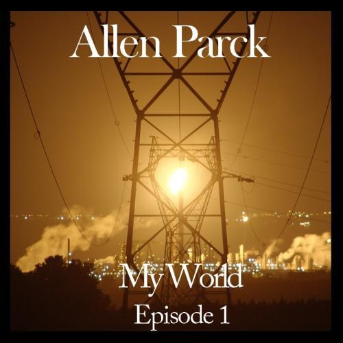 Allen Parck - Episode 1 - My World