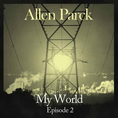 Allen Parck - My World - Episode 2