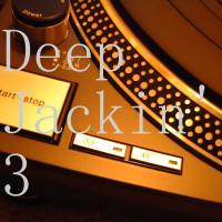 Deep Jackin' 3