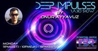 ONUR AYYAVUZ DEEP IMPULSES FBR RADIO SHOW 24 SPECIAL SET FOR FBR RADIO