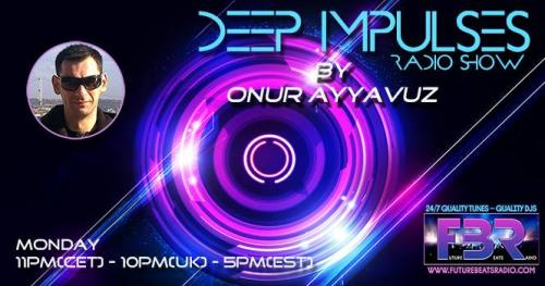 ONUR AYYAVUZ DEEP IMPULSES FBR RADIO SHOW 24 SPECIAL SET FOR FBR RADIO