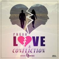 Fresh - Love and Confliction Hosted by Dj Smoke