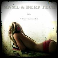 MNML & DEEP TECH by DJs S-Caper & Mmalist