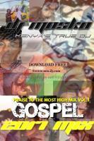 DJ MOSKO-PRAISE TO THE HIGHEST VOL.1(KENYAN GOSPEL MIX)