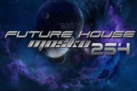FUTURE HOUSE-DEEPEST-DJ MOSKO 254