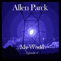 Allen Parck - My World - Episode 4