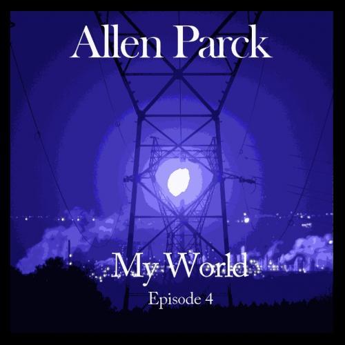 Allen Parck - My World - Episode 4