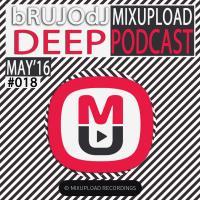 bRUJOdJ - Mixupload Deep Podcast #018 (May'018)