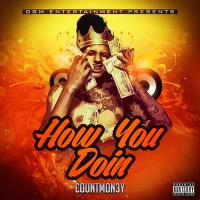 "CountMon3y ""How You Doin"""