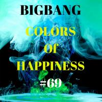 Bigbang - Colors Of Happiness #69 (03-03-2017)