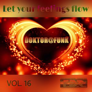 LET YOUR FEELINGS FLOW #16 NU-DISCO FBR LIVE SHOW