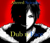 Altered Scientist - Dub n Face