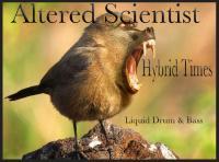 Altered Scientist - Hybrid Times (Liquid DnB)