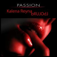 bRUJOdJ feat. Kalena Reyna - Passion (Valentine's Set)