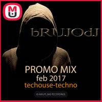 bRUJOdJ - Promo Mix (Feb 2017 Tech House-Techno)