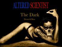 Altered Scientist - The Dark (Drum & Bass)