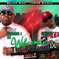 Welcome 2 The Future Vol. 9
