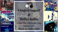 From The Old To The New March 2017 | Breaks, House, Electro and Dance Mixed By Hollis Bollis