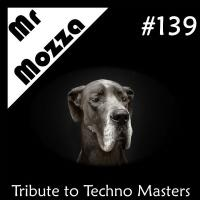 DJ Mr Mozza #139 Techno masters