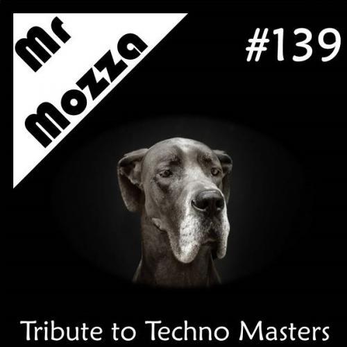 DJ Mr Mozza #139 Techno masters