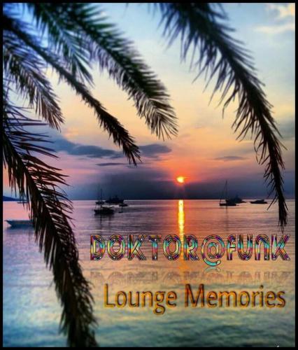 DOKTOR@FUNK PRESENTS LOUNGE MEMORIES