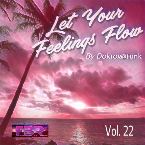 LET YOUR FEELINGS FLOW #22 FBR RADIO SHOW
