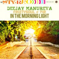 Dj Manureva - Fruitysoul 142 - In The Morning Light