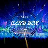 Bigbang - Club Box Part #271 (07-04-2017)