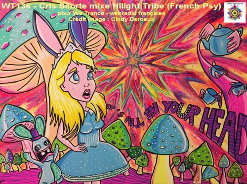 WT136 - Cris Scorte mixe les Hilight Tribe (French Psy)